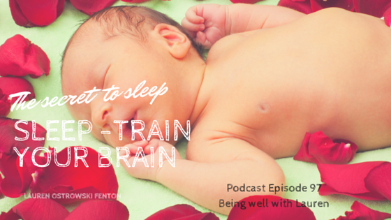 Episode 97 The secrets to falling asleep – sleep train your brain
