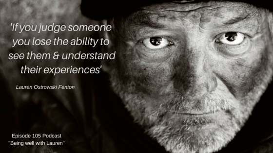 Episode 105 If you judge someone you lose the ability to see them & understand theirexperiences